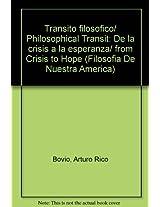 Transito filosofico/ Philosophical Transit: De la crisis a la esperanza/ from Crisis to Hope (Filosofia De Nuestra America)
