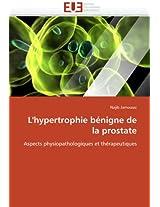 L''Hypertrophie Benigne de La Prostate (Omn.Univ.Europ.)