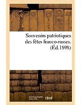 Souvenirs Patriotiques Des Fetes Franco-Russes. (Ed.1898) (Histoire)