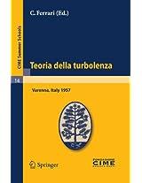Teoria della turbolenza: Lectures given at a Summer School of the Centro Internazionale Matematico Estivo (C.I.M.E.) held in Varenna (Como), Italy, September 1-9, 1957 (C.I.M.E. Summer Schools)