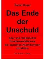 Das Ende der Unschuld  oder wie islamischer Fundamentalismus die nächsten Atombomben zündeten (German Edition)