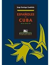 Espanoles En Cuba En El Siglo XX / Spanish in Cuba in the 20th Century