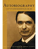 Autobiography: Chapters in the Course of My Life (The Collected Works of Rudolf Steiner)