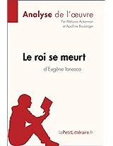 Le roi se meurt d'Eugène Ionesco (Fiche de lecture): Comprendre la littérature avec lePetitLittéraire.fr (French Edition)
