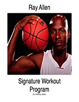 Ray Allen Signature Workout Program (HoopHandbook Signature Workout Programs)