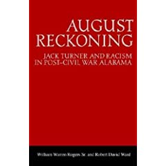 August Reckoning: Jack Turner and Racism in Post-Civil War Alabama (Library of Alabama Classics)