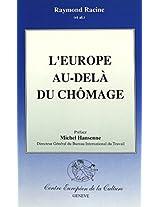 Europe Au-Dela Du Chomage (Travail & Societe / Work & Society)