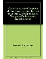Correspondance Complete de Rousseau 10: 1762, Lettres 1620-1814 (Correspondence Complete De Rousseau)