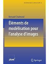 Éléments de modélisation pour l'analyse d'images (Mathématiques et Applications)