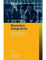 Monetäre Integration: Bestandsaufnahme und Weiterentwicklung der neueren Theorie (Wirtschaftswissenschaftliche Beiträge)