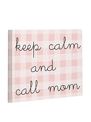 One Bella Casa Keep Calm & Call Mom Canvas