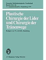 Plastische Chirurgie der Lider und Chirurgie der Tränenwege (Berichte über die Zusammenkünfte der Deutschen Ophthalmologischen Gesellschaft)