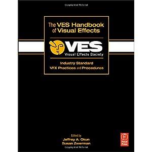 【クリックで詳細表示】The VES Handbook of Visual Effects: Industry Standard VFX Practices and Procedures: Jeffrey A. Okun, Susan Zwerman: 洋書