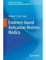 Evidence-based Anticancer Materia Medica (Evidence-based Anticancer Complementary and Alternative Medicine)