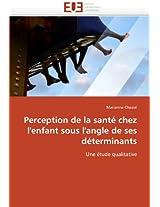 Perception de La Sante Chez L''Enfant Sous L''Angle de Ses Determinants (Omn.Univ.Europ.)