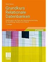 Grundkurs Relationale Datenbanken: Einfuhrung in Die Praxis Der Datenbankentwicklung Fur Ausbildung, Studium Und It-Beruf