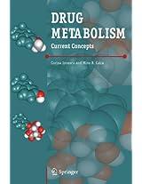 Drug Metabolism: Current Concepts