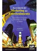 La Revolucion Del Marketing Del Entretenimiento/ the Revolution of the Marketing of the Entertainment: Acercando Los Magnates, Los Medios Y La Magia, Al Mundo