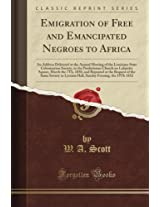Emigration of Free and Emancipated Negroes to Africa (Classic Reprint)