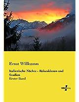 Italienische Nächte - Reiseskizzen und Studien (Italienische Naechte 1) (German Edition)