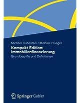 Kompakt Edition: Immobilienfinanzierung: Grundbegriffe und Definitionen