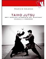 Taiho Jutsu - Arti marziali d'arresto del Giappone feudale e moderno (Italian Edition)