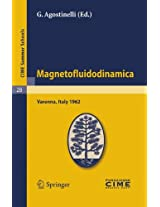 Magnetofluidodinamica: Lectures given at a Summer School of the Centro Internazionale Matematico Estivo (C.I.M.E.) held in Varenna (Como), Italy, September 28-October 6, 1962 (C.I.M.E. Summer Schools)