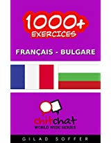 1000+ Exercices Français - Bulgare (ChitChat WorldWide) (French Edition)