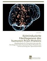Keiminduzierte Fibrillogenese Des Humanen Prion-Proteins
