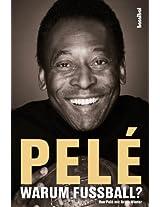 Pelé - Warum Fußball? (German Edition)