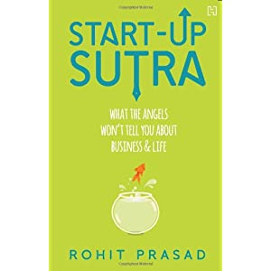 Start-Up Sutra: What The Angels Won'T Tell You About Business And Life