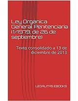 Ley Orgánica General Penitenciaria (1/1979, de 26 de septiembre) consolidada a 26 de Marzo de 2013 (Spanish Edition)