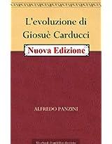 L'evoluzione di Giosuè Carducci ( Annotated) (Italian Edition)