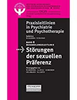 Behandlungsleitlinie Störungen der sexuellen Präferenz (Praxisleitlinien in Psychiatrie und Psychotherapie)