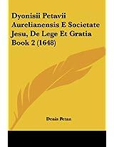 Dyonisii Petavii Aurelianensis E Societate Jesu, de Lege Et Gratia Book 2 (1648)