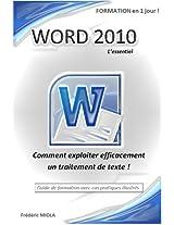 Word 2010 L'essentiel - Formation en 1 jour: Guide de formation avec cas pratiques illustrés