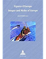 Figures d'Europe Images and Myths of Europe (Europe Plurielle/Multiple Europes)