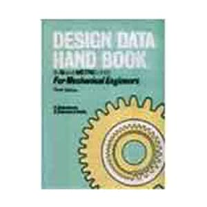 Design Data Handbook (In SI and Metric Units)For Mechanical Engineers: 0