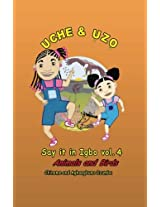 Animals and Birds: Volume 4 (Uche and Uzo Say It in Igbo)