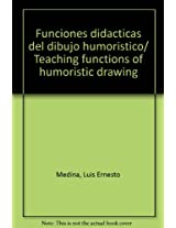 Funciones didacticas del dibujo humoristico/ Teaching functions of humoristic drawing