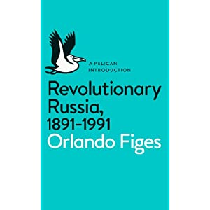 Revolutionary Russia, 1891-1991 (Pelican Introduction)