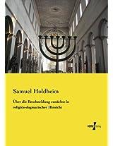Über die Beschneidung zunächst in religiös-dogmatischer Hinsicht (German Edition)