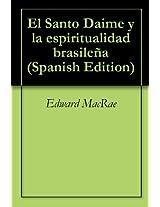 El Santo Daime y la espiritualidad brasileña (Spanish Edition)