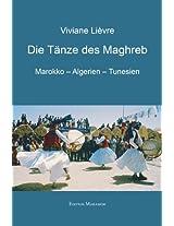 Die Tänze des Maghreb: Marokko - Algerien - Tunesien (German Edition)