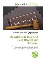Magistrats De L'excutif De La Rpublique Romaine