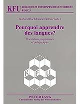 Pourquoi Apprendre Des Langues ?: Orientations Pragmatiques Et Pedagogiques (Kolloquium Fremdsprachenunterricht)