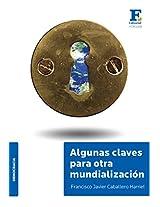 Algunas claves para otra mundialización (Spanish Edition)
