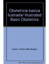 Obstetricia basica ilustrada/ Illustrated Basic Obstetrics