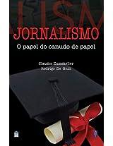 JORNALISMO: O PAPEL DO CANUDO DE PAPEL (Portuguese Edition)