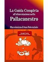 La Guida Completa all'alimentazione nella Pallacanestro: Massimizza il tuo Potenziale (Italian Edition)